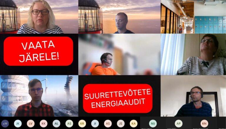 Vaata videot: suurettevõtete energiaauditite veebiseminar